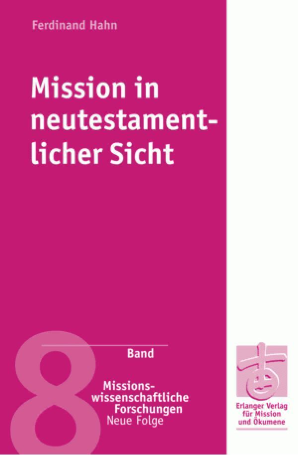Mission in neutestamentlicher Sicht